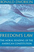 Freedom's Law: The Moral Reading of the…