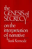Kermode, John Frank: The Genesis of Secrecy: On the Interpretation of Narrative