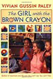 Paley, Vivian G.: The Girl with the Brown Crayon