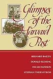Bailyn, Bernard: Glimpses of the Harvard Past