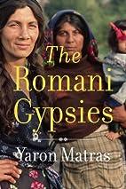 The Romani Gypsies by Yaron Matras