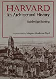 Bunting, Bainbridge: Harvard: An Architectural History