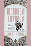 Levine, Lawrence: Highbrow/Lowbrow: The Emergence of Cultural Hierarchy in America