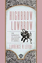Highbrow/Lowbrow: The Emergence of Cultural…