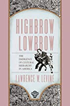 Highbrow/Lowbrow : The Emergence of Cultural…