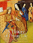 A History of Private Life, Volume II,…