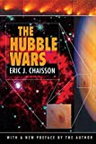Chaisson, Eric J.: The Hubble Wars: Astrophysics Meets Astropolitics in the Two-Billion-Dollar Struggle over the Hubble Space Telescope