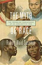The Myth of Race: The Troubling Persistence…