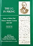 Bruner, Katherine F.: The I. G. in Peking: Letters of Robert Hart, Chinese Maritime Customs, 1868-1907