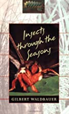 Insects through the Seasons by Gilbert…