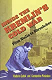 Pleshakov, Constantine: Inside the Kremlin's Cold War: From Stalin to Khrushchev