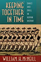 Keeping Together in Time: Dance and Drill in…
