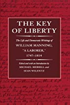 The Key of Liberty: The Life and Democratic…