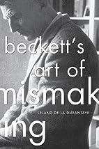 Beckett's Art of Mismaking by Leland De…