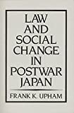 Upham, Frank K.: Law and Social Change in Postwar Japan