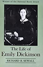 The Life of Emily Dickinson by Richard B.…