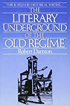 The Literary Underground of the Old Regime…