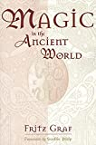 Graf, Fritz: Magic in the Ancient World