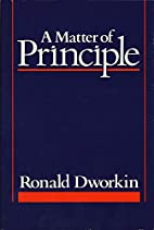 A Matter of Principle by Ronald Dworkin