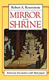 Rosenstone, Robert A.: Mirror in the Shrine: American Encounters With Meiji Japan