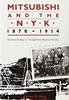 Mitsubishi and the N.Y.K., 1870-1914 :…