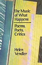 The Music of What Happens: Poems, Poets,…