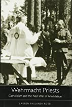 Wehrmacht Priests: Catholicism and the Nazi…