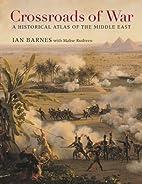 Crossroads of War: A Historical Atlas of the…