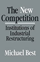 The New Competition: Institutions of…