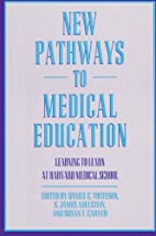 New Pathways in Medical Education: Learning…