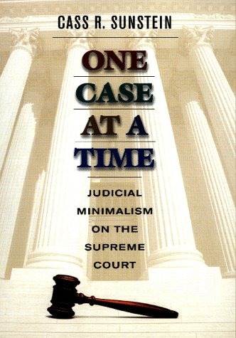 one-case-at-a-time-judicial-minimalism-on-the-supreme-court