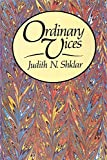 Shklar, Judith N.: Ordinary Vices