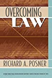 Posner, The Honorable Richard A.: Overcoming Law