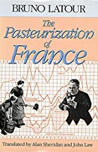 The Pasteurization of France by Bruno Latour