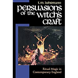 Persuasions of the Witch's Craft: Ritual Magic in Contemporary