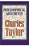 Charles Taylor: Philosophical Arguments