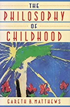 The Philosophy of Childhood by Gareth…