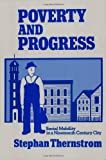 Thernstrom, Stephan: Poverty and Progress: Social Mobility in a Nineteenth Century City