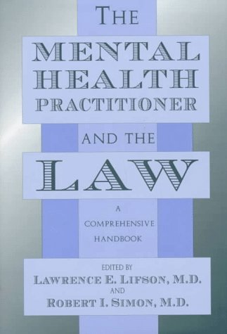 the-mental-health-practitioner-and-the-law-a-comprehensive-handbook
