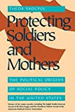 Skocpol, Theda: Protecting Soldiers and Mothers: The Political Origins of Social Policy in the United States