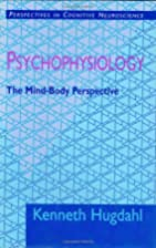 Psychophysiology : the mind-body perspective…