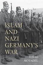 Islam and Nazi Germany's War by David…