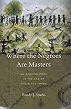 Where the Negroes Are Masters: An African…