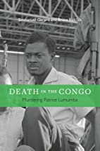 Death in the Congo: Murdering Patrice…