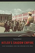 Hitler's Shadow Empire: Nazi Economics…