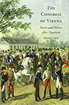 The Congress of Vienna: Power and Politics…