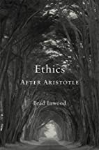 Ethics After Aristotle (Carl Newell Jackson…