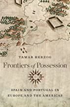 Frontiers of Possession: Spain and Portugal…