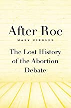 After Roe: The Lost History of the Abortion…
