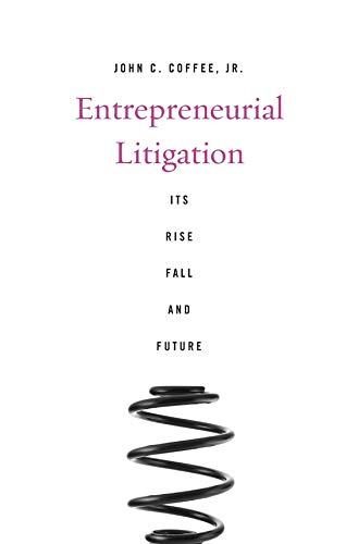 entrepreneurial-litigation-its-rise-fall-and-future